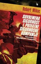 Suvremena sigurnosti i privatne sigurnosne kompanije: Privatizacija sigurnosti i posljedice