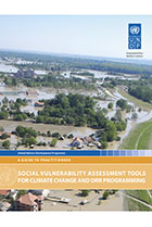 A Guide to Practitioners: Social Vulnerability Assessment Tools for Climate Change and DRR Programming